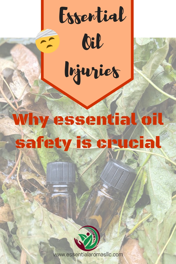 Essential Oil Injuries: Why Essential Oil Safety Is Crucial