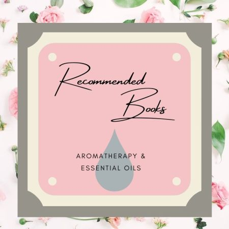 Recommended Books Aromatherapy & Essential Oils (1)